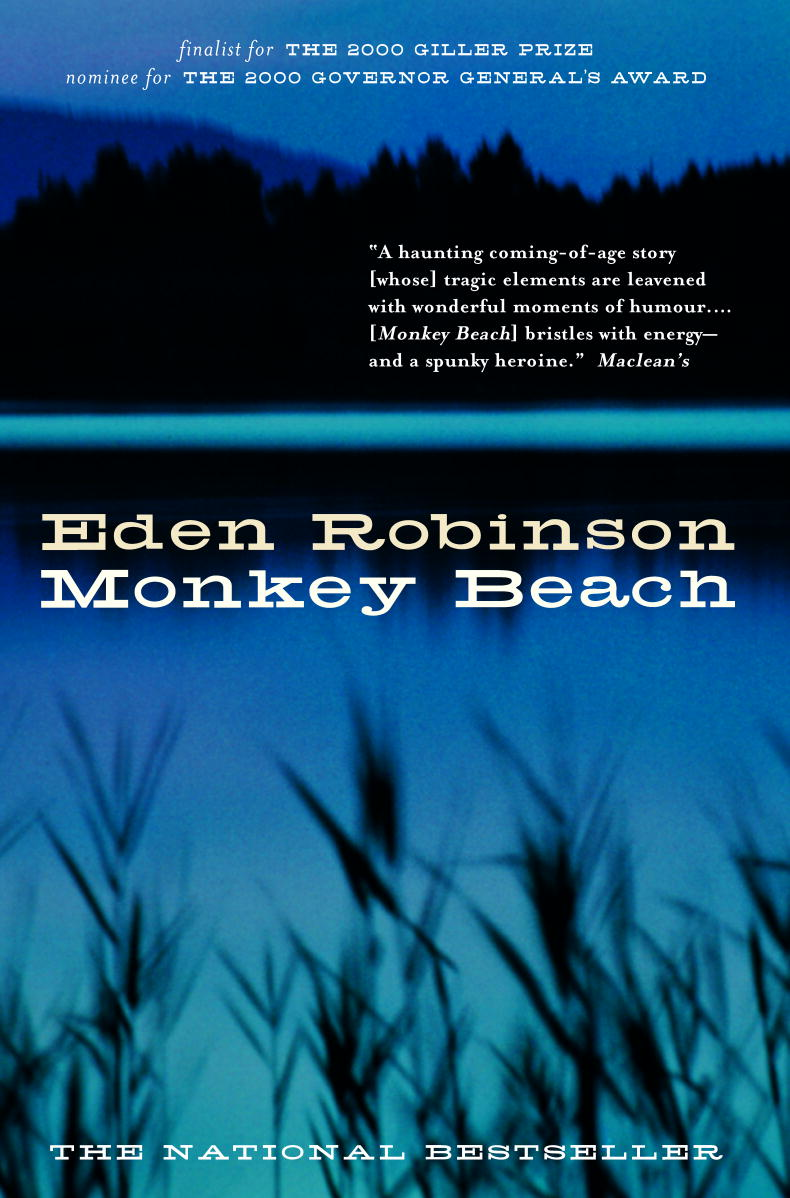 monkey beach by eden robinson influence Those who have the most influence on her are her stubbornly traditional,  and ask for their helpmonkey beach, eden robinson's first novel,.