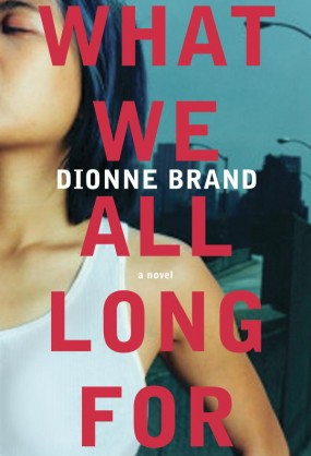 What We All Long For (2005) by Dionne Brand