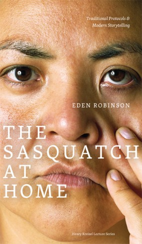 The Sasquatch at Home: Traditional Protocols and Modern Storytelling by Eden Robinson