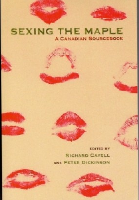 Cover of Sexing the Maple, edited by Richard Cavell and Peter Dickinson