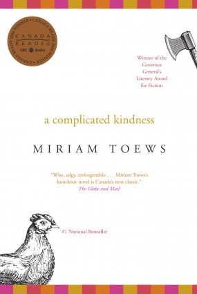 A Complicated Kindness (2004) by Miriam Toews won Canada Reads in 2006