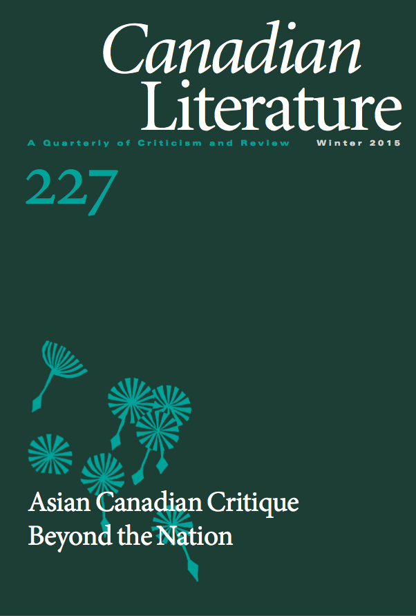 Asian Canadian Critique Beyond the Nation. Spec. issue of Canadian Literature 227.